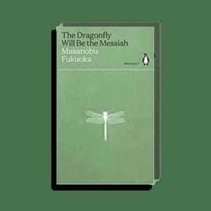 Semaine Tastemaker Masanobu Fukuoka The Dragonfly Will Be The Messiah